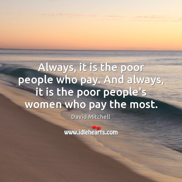 Always, it is the poor people who pay. And always, it is Image