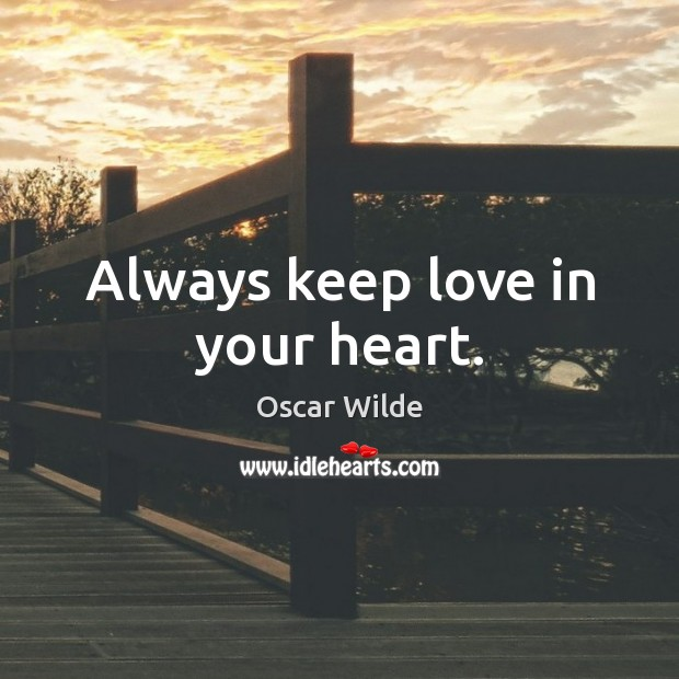 Always keep love in your heart. Image