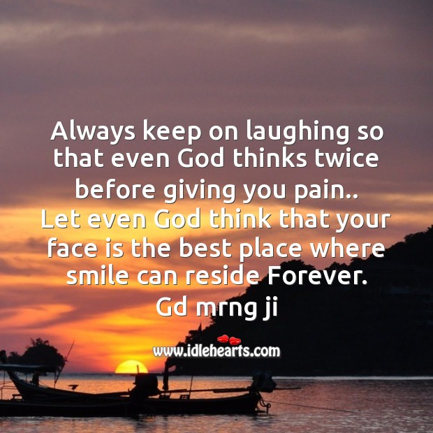 Always keep on laughing Good Morning Messages Image