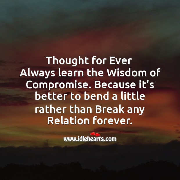 Always learn the wisdom of compromise. Image