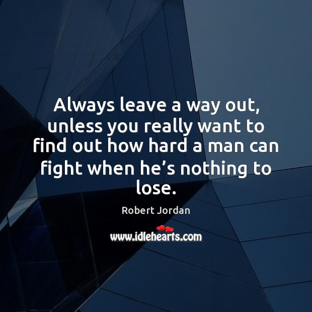 Always leave a way out, unless you really want to find out Image