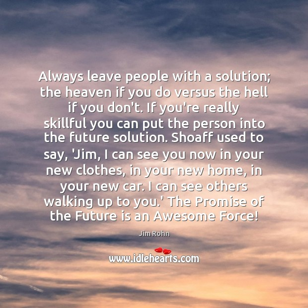 Always leave people with a solution; the heaven if you do versus Image