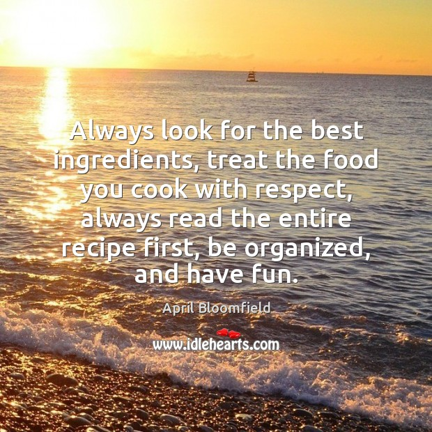 Image, Always look for the best ingredients, treat the food you cook with