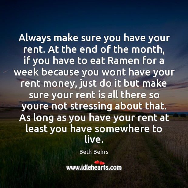 Always make sure you have your rent. At the end of the Image