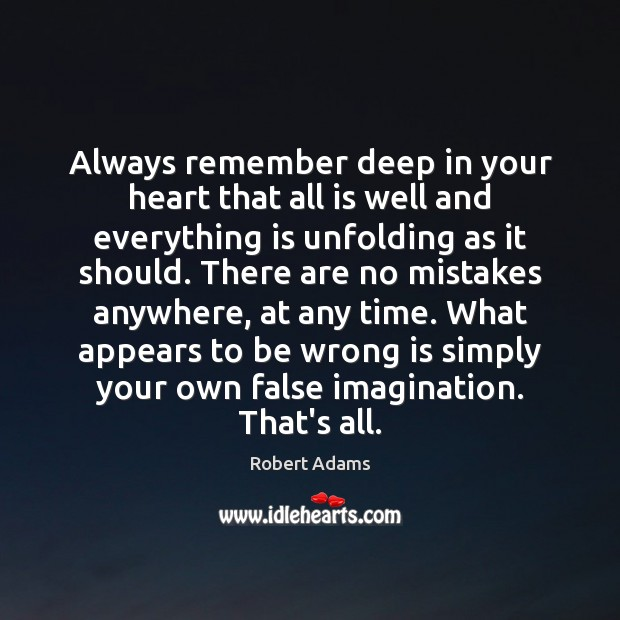 Always remember deep in your heart that all is well and everything Robert Adams Picture Quote