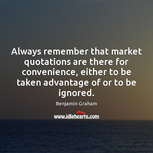 Image, Always remember that market quotations are there for convenience, either to be