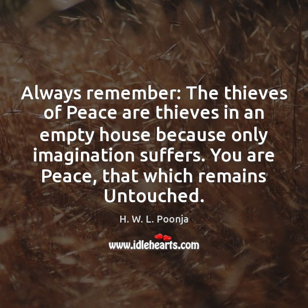 Image, Always remember: The thieves of Peace are thieves in an empty house