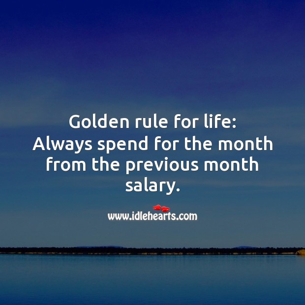 Image, Always spend for the month from the previous month salary.