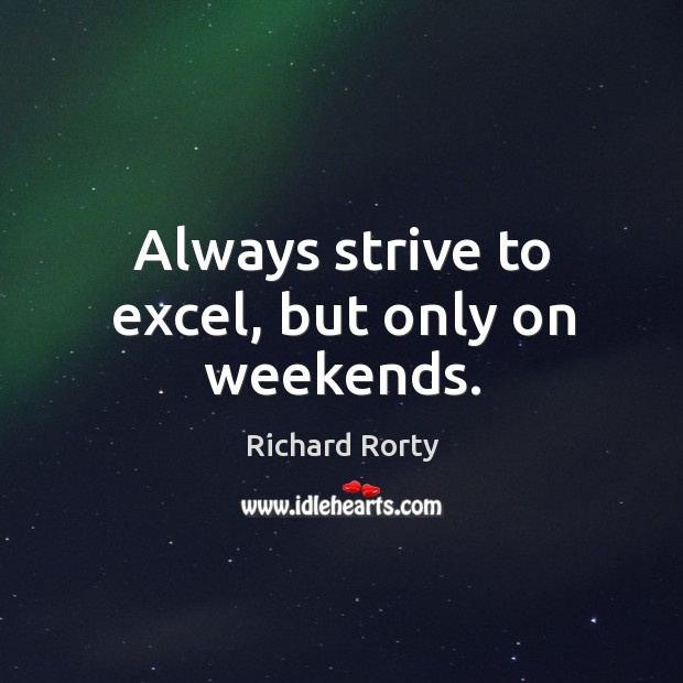 Picture Quote by Richard Rorty
