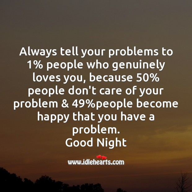Image, Always tell your problems to 1% people