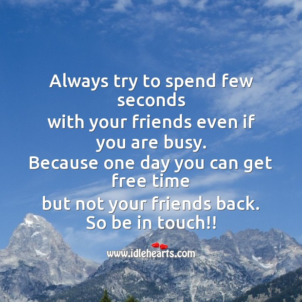 Always try to spend few seconds with your friends Friendship Day Messages Image