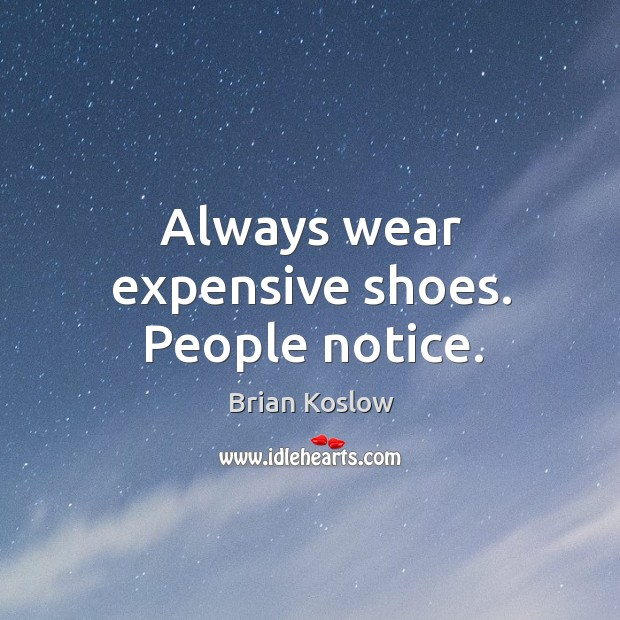Image, Always wear expensive shoes. People notice.