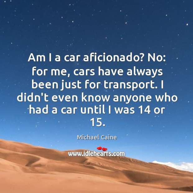 Image, Am I a car aficionado? No: for me, cars have always been