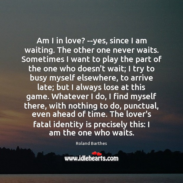 Am I in love? –yes, since I am waiting. The other one Image
