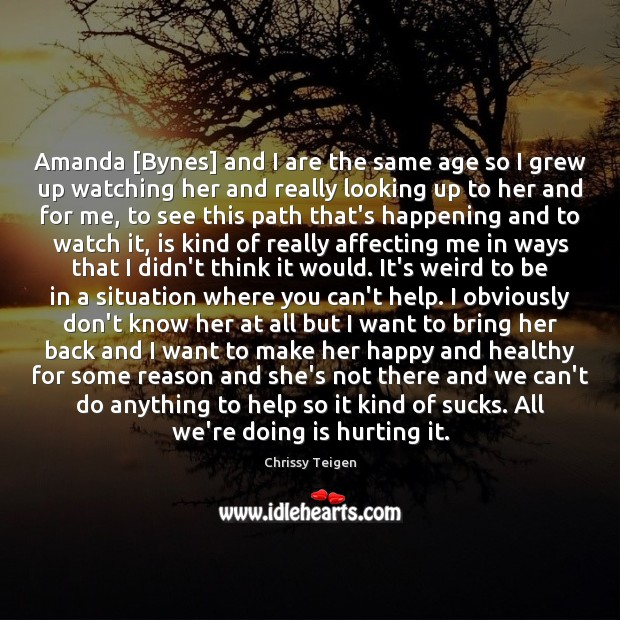 Image, Amanda [Bynes] and I are the same age so I grew up