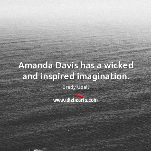 Image, Amanda Davis has a wicked and inspired imagination.