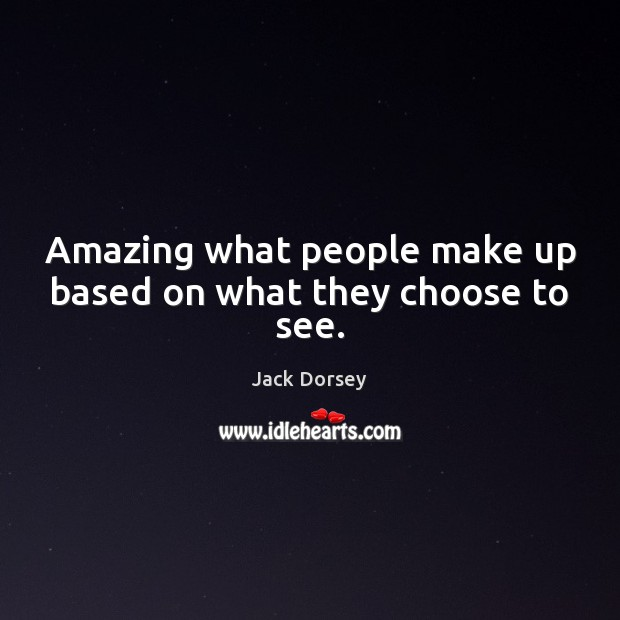 Amazing what people make up based on what they choose to see. Image