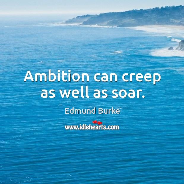 Image, Ambition can creep as well as soar.