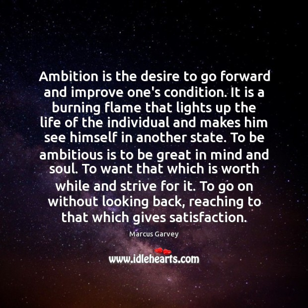 Ambition is the desire to go forward and improve one's condition. It Image