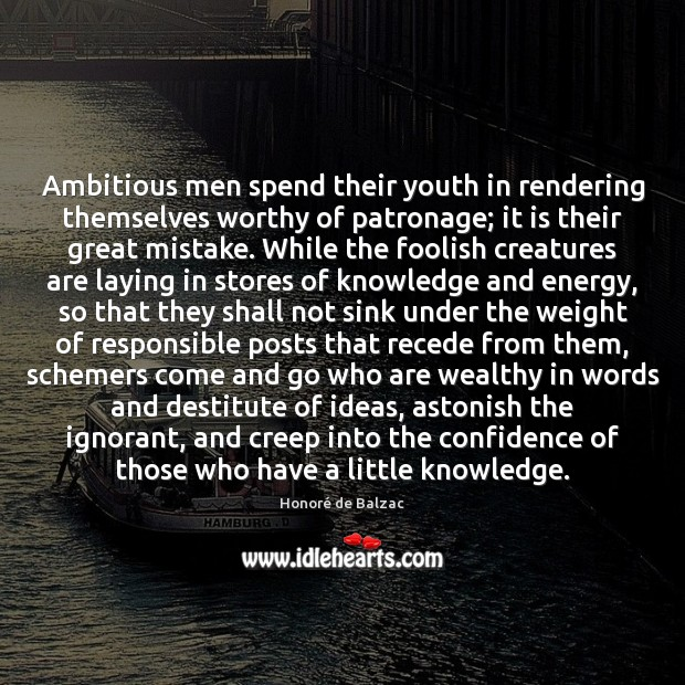 Image, Ambitious men spend their youth in rendering themselves worthy of patronage; it