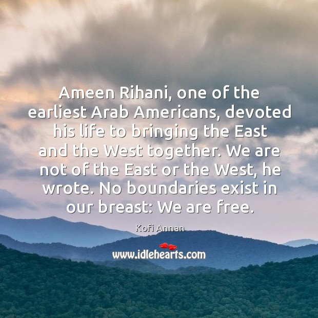 Image, Ameen Rihani, one of the earliest Arab Americans, devoted his life to
