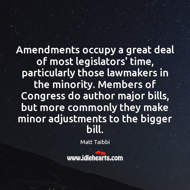 Image, Amendments occupy a great deal of most legislators' time, particularly those lawmakers