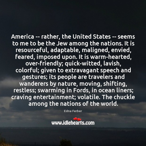 America — rather, the United States — seems to me to be Edna Ferber Picture Quote