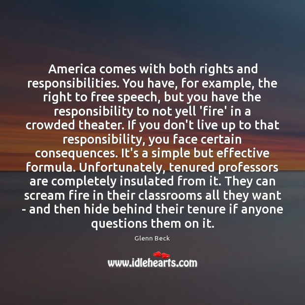 America comes with both rights and responsibilities. You have, for example, the Glenn Beck Picture Quote