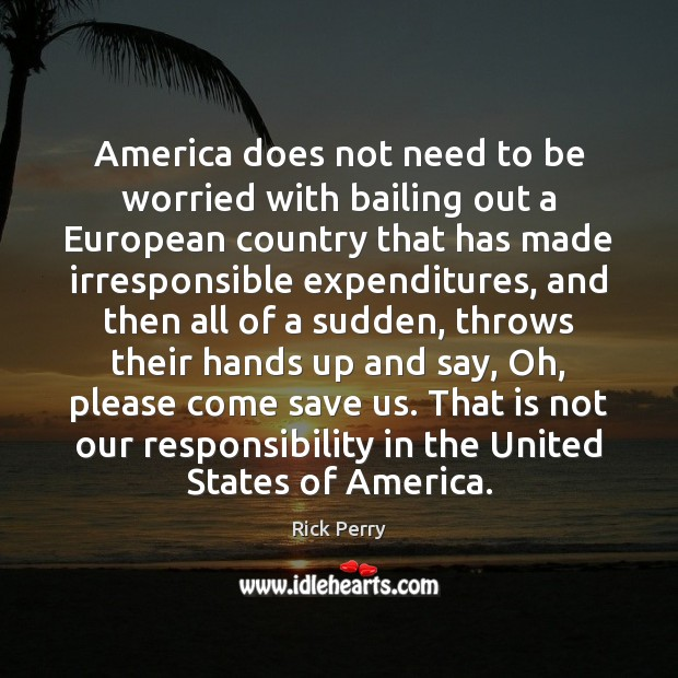 Image, America does not need to be worried with bailing out a European