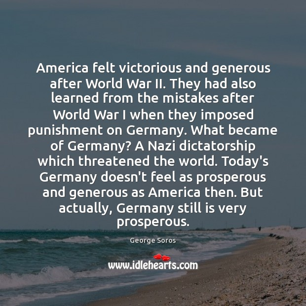 America felt victorious and generous after World War II. They had also Image