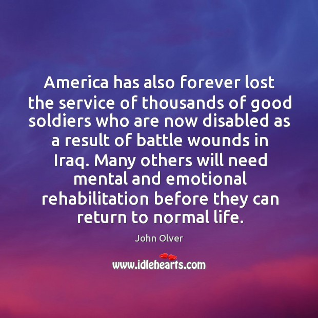 Image, America has also forever lost the service of thousands of good soldiers who are now disabled as