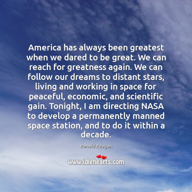 Image, America has always been greatest when we dared to be great. We