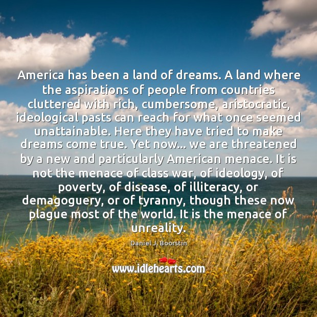 America has been a land of dreams. A land where the aspirations Image