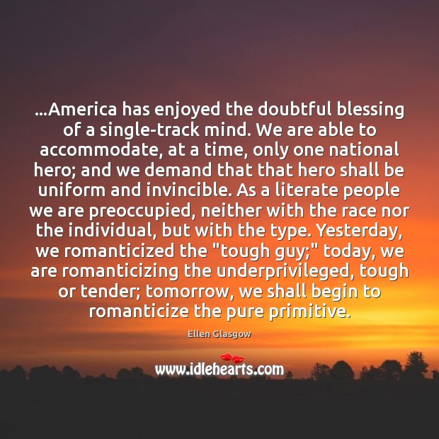 …America has enjoyed the doubtful blessing of a single-track mind. We are Image