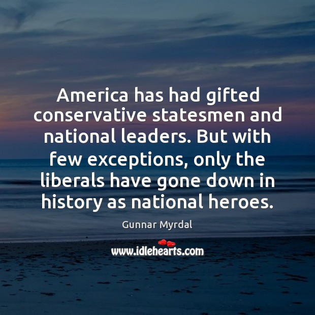 America has had gifted conservative statesmen and national leaders. But with few Image