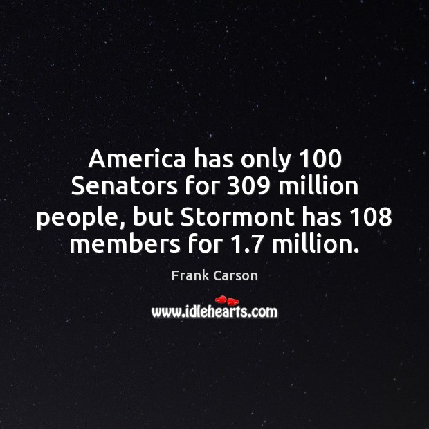America has only 100 Senators for 309 million people, but Stormont has 108 members for 1.7 Image