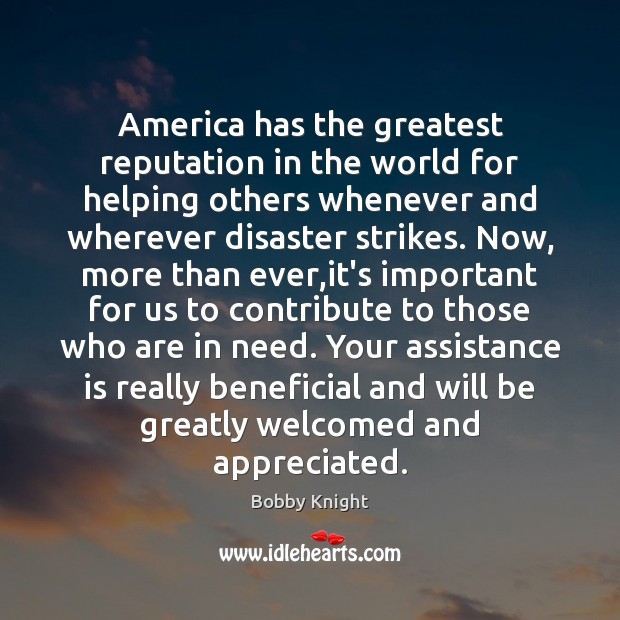 Image, America has the greatest reputation in the world for helping others whenever