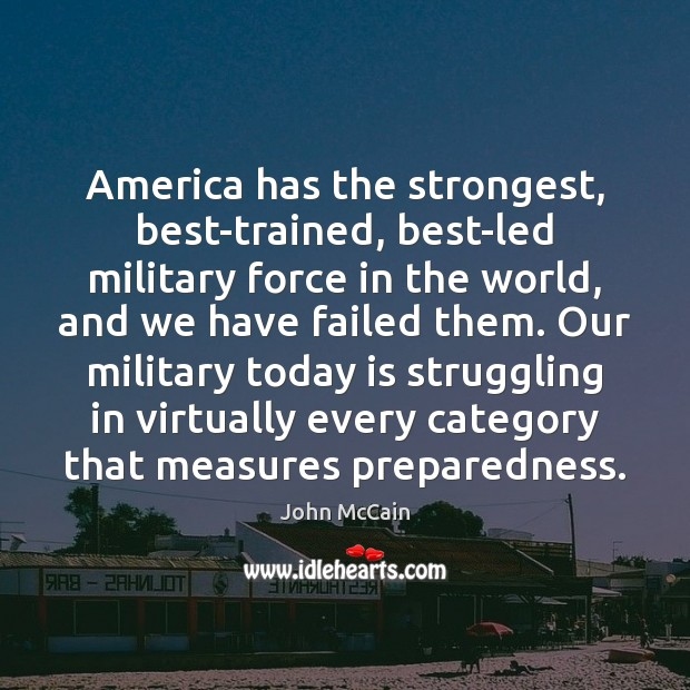 Image, America has the strongest, best-trained, best-led military force in the world, and