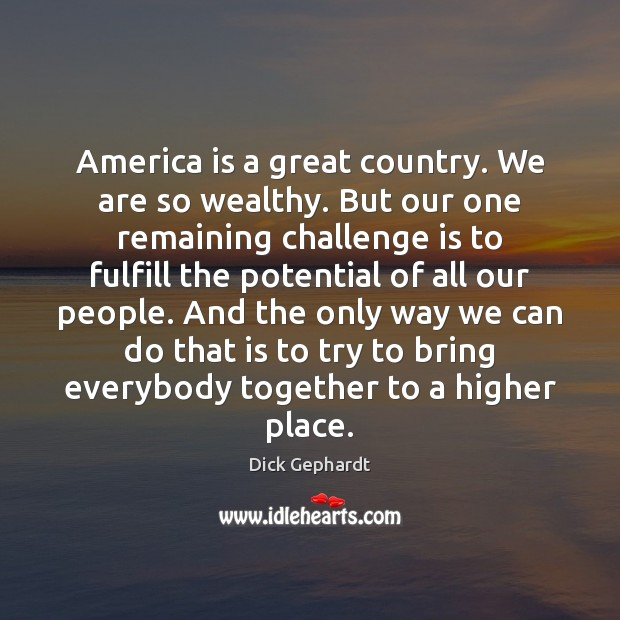 Image, America is a great country. We are so wealthy. But our one