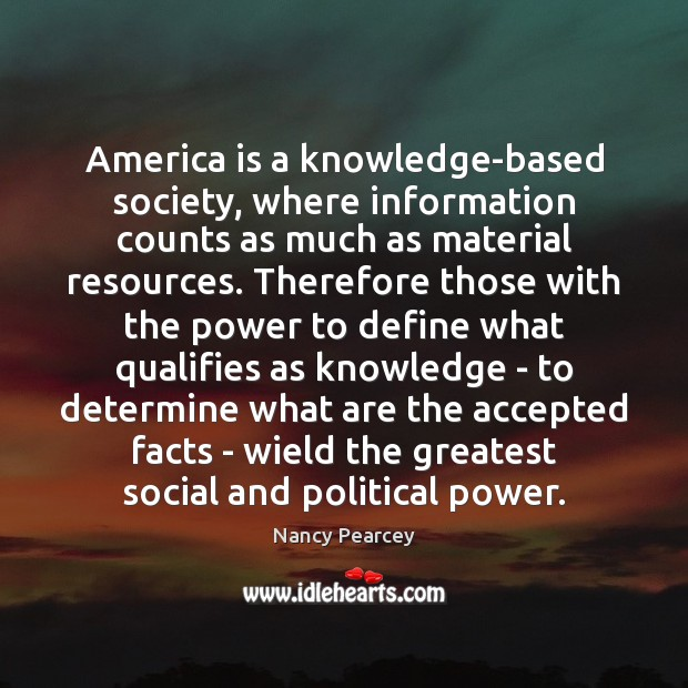 Image, America is a knowledge-based society, where information counts as much as material