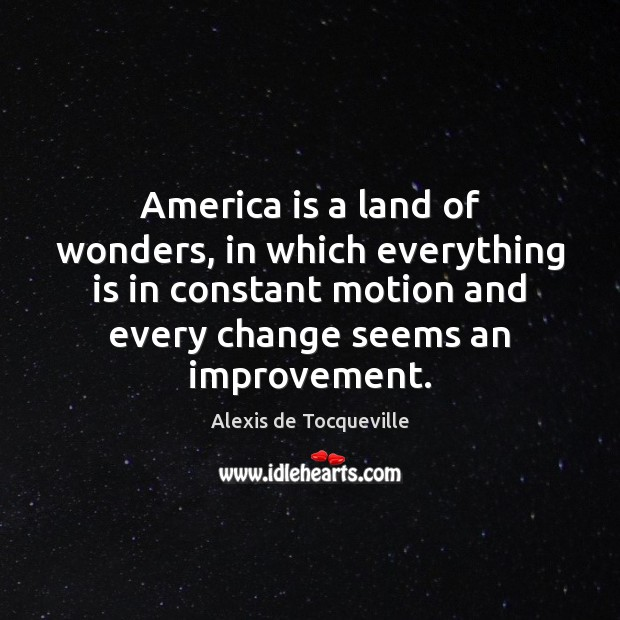Image, America is a land of wonders, in which everything is in constant