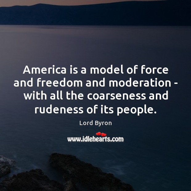 America is a model of force and freedom and moderation – with Image