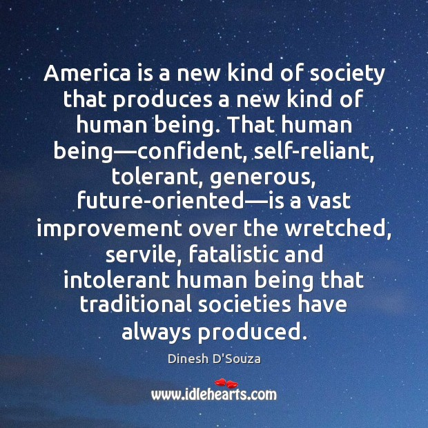 America is a new kind of society that produces a new kind Image