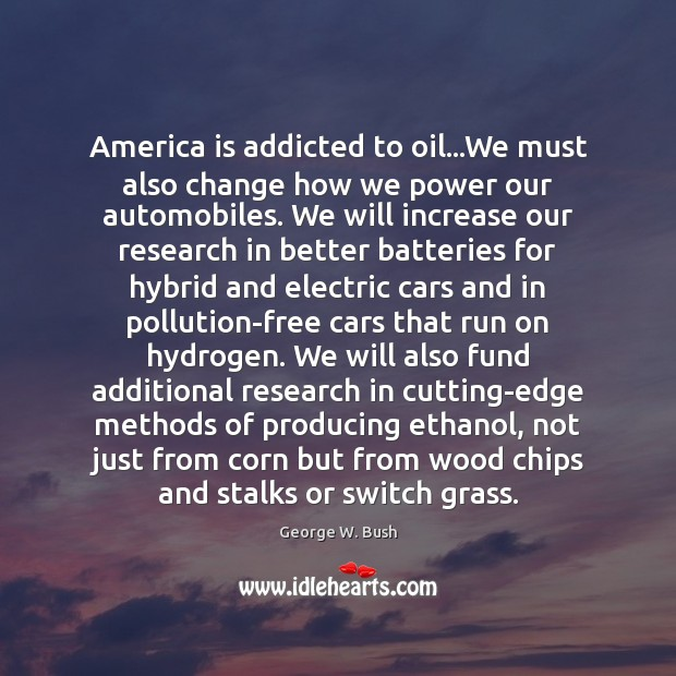 Image, America is addicted to oil…We must also change how we power