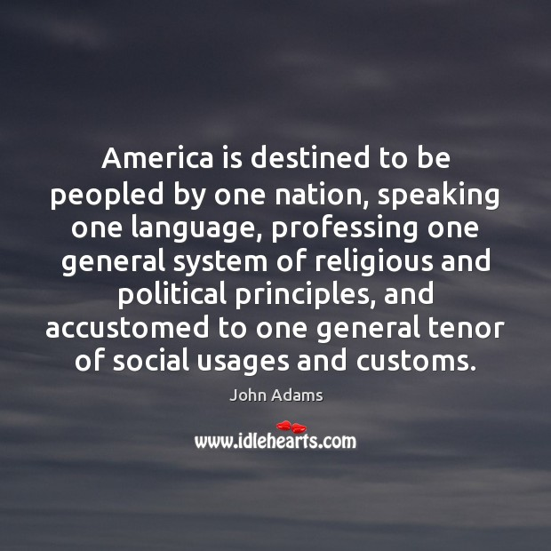 America is destined to be peopled by one nation, speaking one language, Image