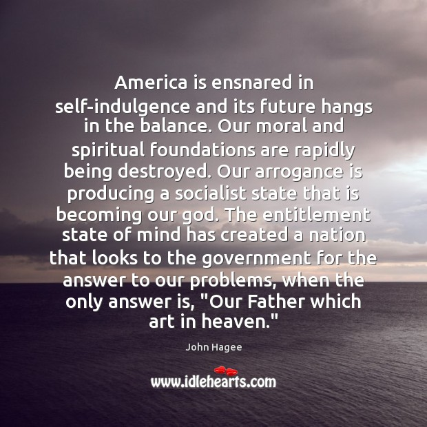 America is ensnared in self-indulgence and its future hangs in the balance. Image