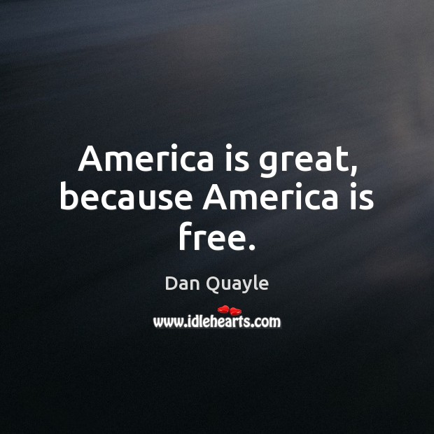America is great, because America is free. Image