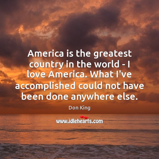 America is the greatest country in the world – I love America. Image