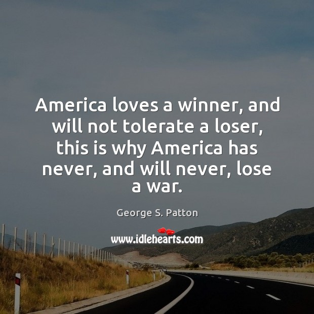 Image, America loves a winner, and will not tolerate a loser, this is