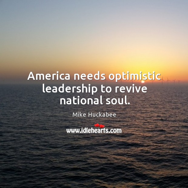 America needs optimistic leadership to revive national soul. Image